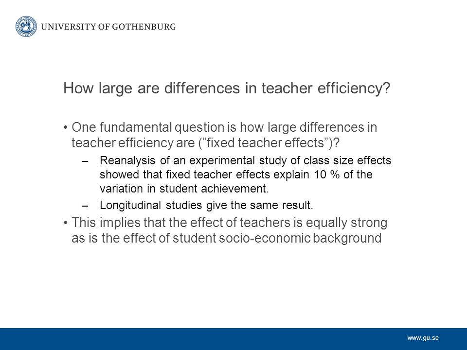 www.gu.se What influences differences in teacher efficiency.