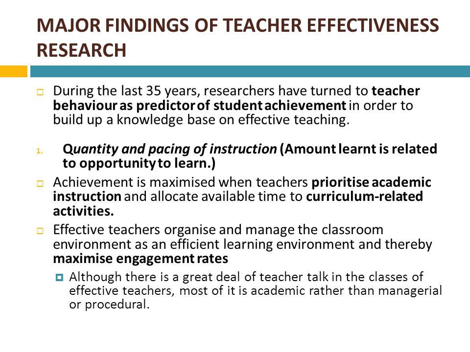 MAJOR FINDINGS OF TEACHER EFFECTIVENESS RESEARCH 2.