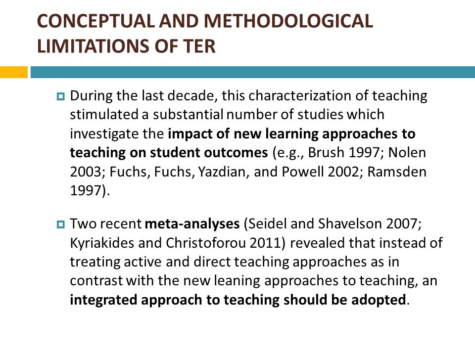 CONCEPTUAL AND METHODOLOGICAL LIMITATIONS OF TER  The dynamic model advocates for the use of an integrated approach in defining quality of teaching and refers to those teacher factors that were related with student achievement irrespective of whether they are in line with one or the other approach to teaching (Creemers and Kyriakides 2008).
