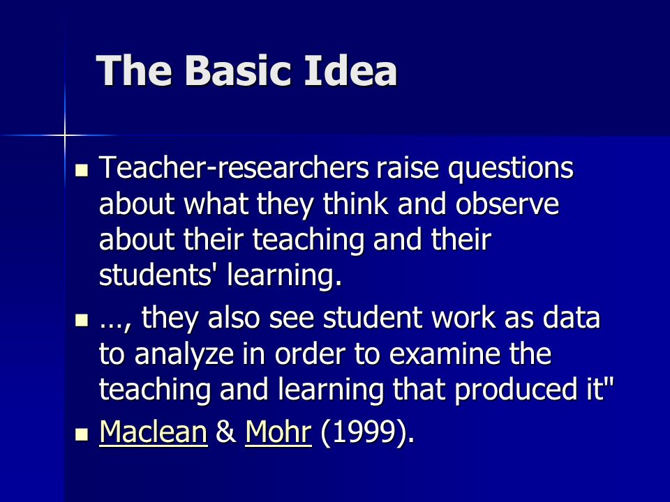 Basic Definitions Scholarly Teaching- Teaching that entails certain practices of classroom assessment and evidence gathering; teaching that is informed not only by the latest ideas in the field but by current ideas about teaching generally and specifically in the field; and teaching that invites peer collaboration or review.