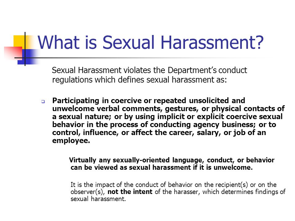 Types of Conduct or Behavior which Constitutes Sexual Harassment Verbal Physical Visual Other behavior or conduct