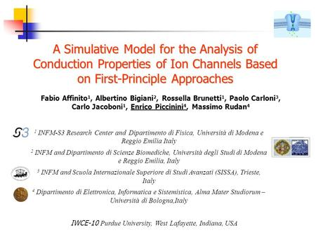 A Simulative Model for the Analysis of Conduction Properties of Ion Channels Based on First-Principle Approaches Fabio Affinito 1, Albertino Bigiani 2,