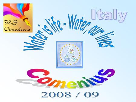 Part 1 Our place, our water… Istituto Comprensivo di Vimodrone Comenius Project Italy In the following photos there are pupils of IV A, Primary School.