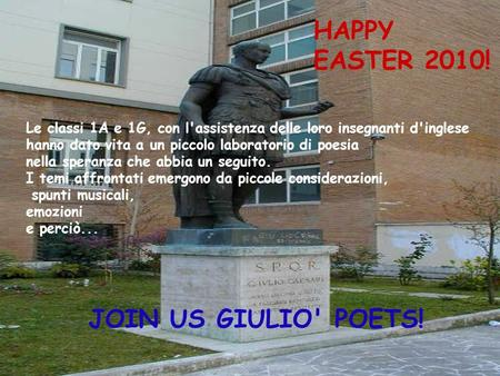 HAPPY EASTER 2010! JOIN US GIULIO' POETS!