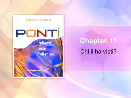 Chi li ha visti? Chapter 11. 11 | 2 Copyright © Cengage Learning. All rights reserved. Il discorso diretto e indiretto (A)