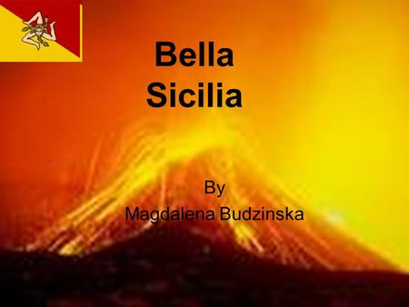Bella Sicilia By Magdalena Budzinska Where is SICILY?