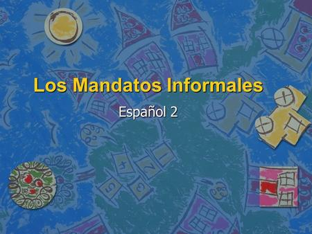 Los Mandatos Informales Español 2. Review of positive commands… n Do you remember how to form positive, informal commands (telling someone what to do)?