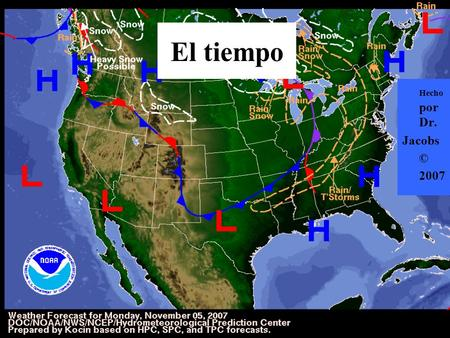 El tiempo Hecho por Dr. Jacobs © 2007. El tiempo This PowerPoint gives you the common words we use in class to describe the weather, or el tiempo. Practice.