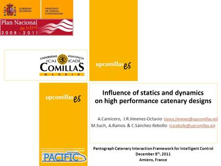 Influence of statics and dynamics on high performance catenary designs A.Carnicero, J.R.Jimenez-Octavio