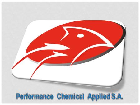 Performance Chemical Applied S.A., Performance Chemical Applied S.A., Provide technical solutions and savings to our customers. We have experience more.