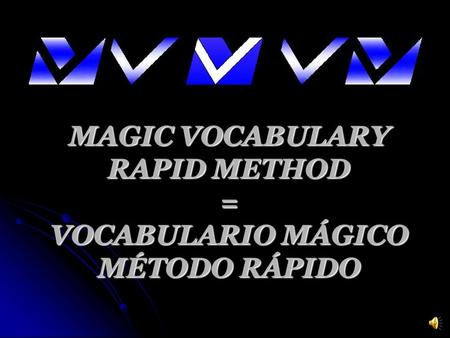 MAGIC VOCABULARY RAPID METHOD = VOCABULARIO MÁGICO MÉTODO RÁPIDO.