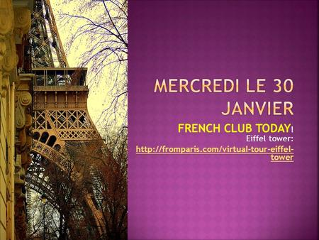 FRENCH CLUB TODAY ! Eiffel tower:  tower.