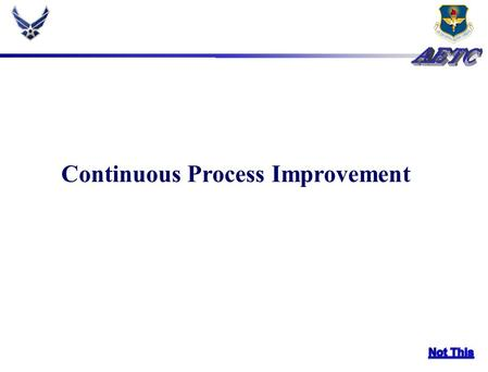 Continuous Process Improvement. Overview LEAN Thinking LEAN 5-step Continuous Improvement Cycle Value Stream Mapping 8 Types of Waste 6S LEAN Tools Implementation.
