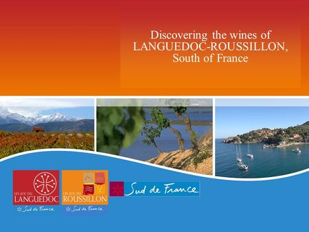Discovering the wines of LANGUEDOC-ROUSSILLON, South of France.