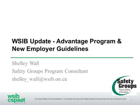 Workplace Safety and Insurance Board | Commission de la sécurité professionnelle et de lassurance contre les accidents du travail WSIB Update - Advantage.