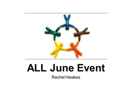 Rachel Hawkes ALL June Event. Joined up! Integrating skills and blurring the boundaries in language learning.