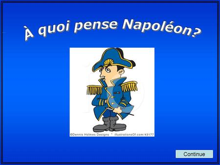 Continue In this game you will try to guess the words or phrases Napoleon is thinking about in each round. With your back to the screen, members of your.
