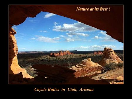 Nature at its Best ! Coyote Buttes in Utah, Arizona.