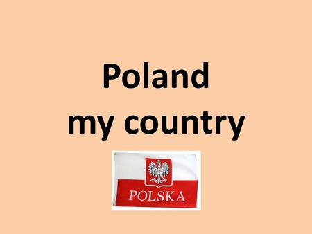 Poland my country. Map of Poland Area: 322 500 km2 Population: 38,5 mln Capital city: Warsaw.
