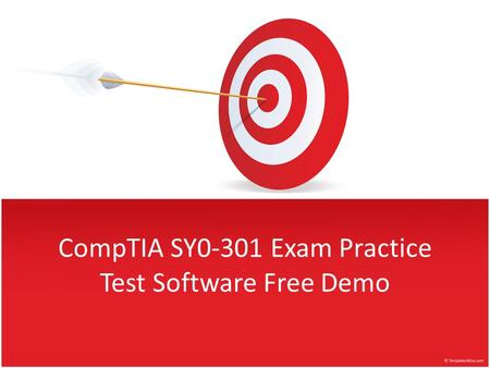 CompTIA SY0-301 Exam Practice Test Software Free Demo.