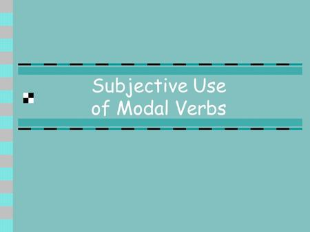 Subjective Use of Modal Verbs. Basic Forms of Wollen She wants to read the novel Sie will den Roman lesen She wanted to read the novel Sie wollte den.