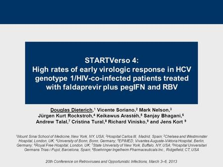 STARTVerso 4: High rates of early virologic response in HCV genotype 1/HIV-co-infected patients treated with faldaprevir plus pegIFN and RBV Douglas.