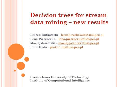Decision trees for stream data mining – new results