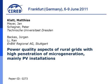 Frankfurt (Germany), 6-9 June 2011 Paper-ID: 0273 Power quality aspects of rural grids with high penetration of microgeneration, mainly PV installations.
