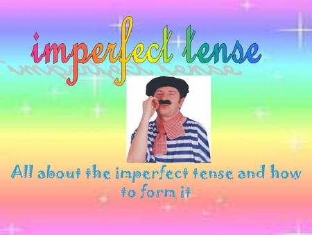 All about the imperfect tense and how to form it.