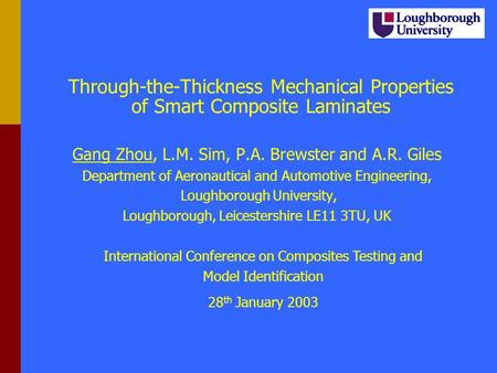 Through-the-Thickness Mechanical Properties of Smart Composite Laminates Gang Zhou, L.M. Sim, P.A. Brewster and A.R. Giles Department of Aeronautical.