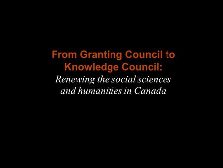 Fig. A From Granting Council to Knowledge Council: Renewing the social sciences and humanities in Canada.