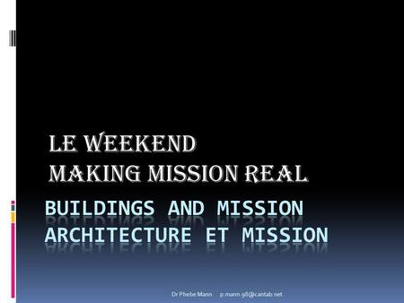 Le Weekend Making Mission Real Dr Phebe Mann