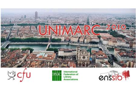 The UNIMARC Core Activity Strategic goals 2007-2009 The 3rd Users Group Meeting The importance of the users community.