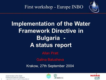 I:\ sag\03.546.00\WDF\admin\ProjectForms\Slide_master.ppt Implementation of the Water Framework Directive in Bulgaria 1 Implementation of the Water Framework.