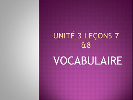 VOCABULAIRE. 1. SUPER! TERRIFIC! 2. DOMMAGE! TOO BAD 3. BIEN WELL 4. TRéS BIEN VERY WELL 5. MAL BADLY, POORLY 6. BEAUCOUP A LOT, MUCH, VERY MUCH 7. UN.