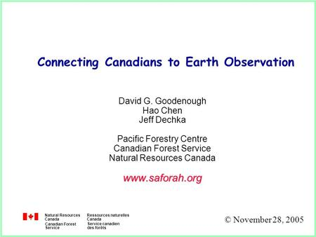 Natural Resources Canada Ressources naturelles Canada Canadian Forest Service Service canadien des forêts Connecting Canadians to Earth Observation David.