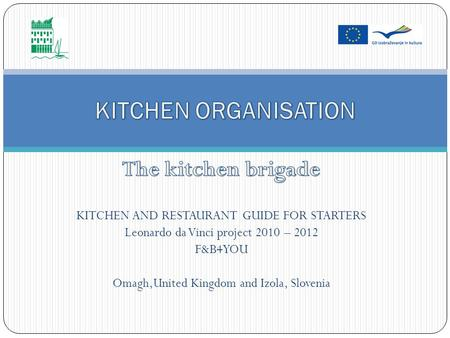 Kitchen brigade hierarchal structure F&B4U Executive/head chef/kitchen manager Sous chef/second chef Chef de partie/section chef leaders/cooks Senior.