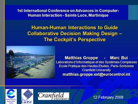 12 February 2008 Human-Human Interactions to Guide Collaborative Decision Making Design – The Cockpits Perspective Matthias Groppe - Marc Bui Laboratoire.