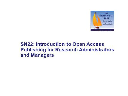 SN22: Introduction to Open Access Publishing for Research Administrators and Managers.
