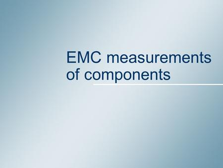EMC measurements of components