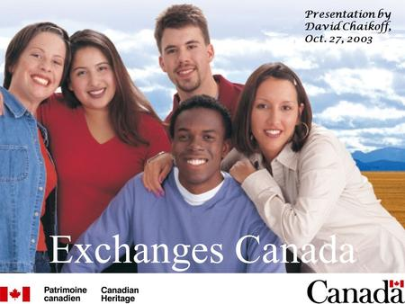Exchanges Canada Presentation by David Chaikoff, Oct. 27, 2003.