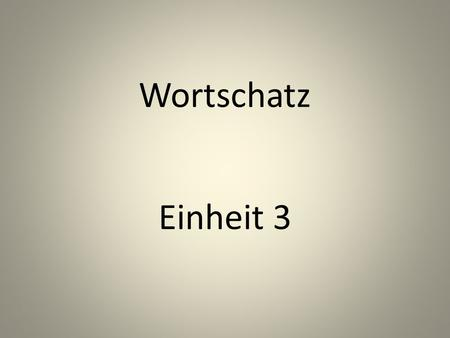 Wortschatz Einheit 3. tanzen to dance Musik machen to make music.