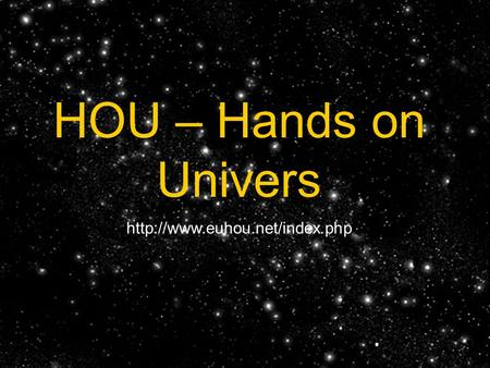 HOU – Hands on Univers