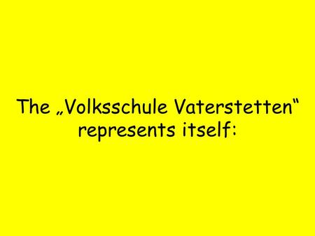 The Volksschule Vaterstetten represents itself:. Where is Vaterstetten???