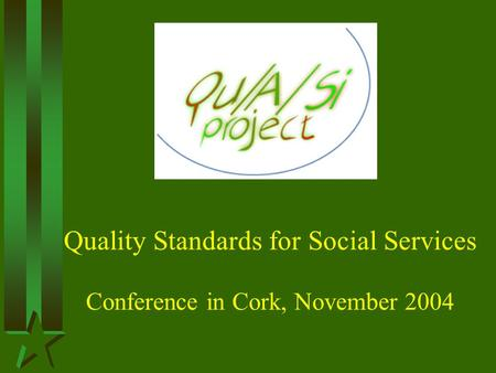 Quality Standards for Social Services Conference in Cork, November 2004.