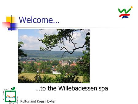 Welcome… …to the Willebadessen spa Kulturland Kreis Höxter.