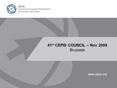 Presentation Title Here 30pt Arial 41 st CEPIS COUNCIL – Nov 2008 Brussels.
