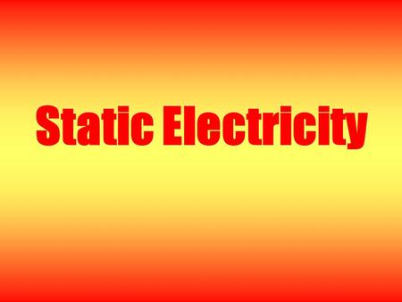 Static Electricity What Is Static Electricity? A stationary electrical charge that is built up on the surface of a material.