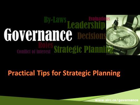 Www.sirc.ca/governance. What do you think is the most important element for successful strategic planning?