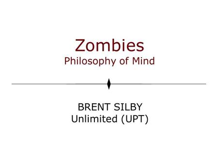 Zombies Philosophy of Mind BRENT SILBY Unlimited (UPT)